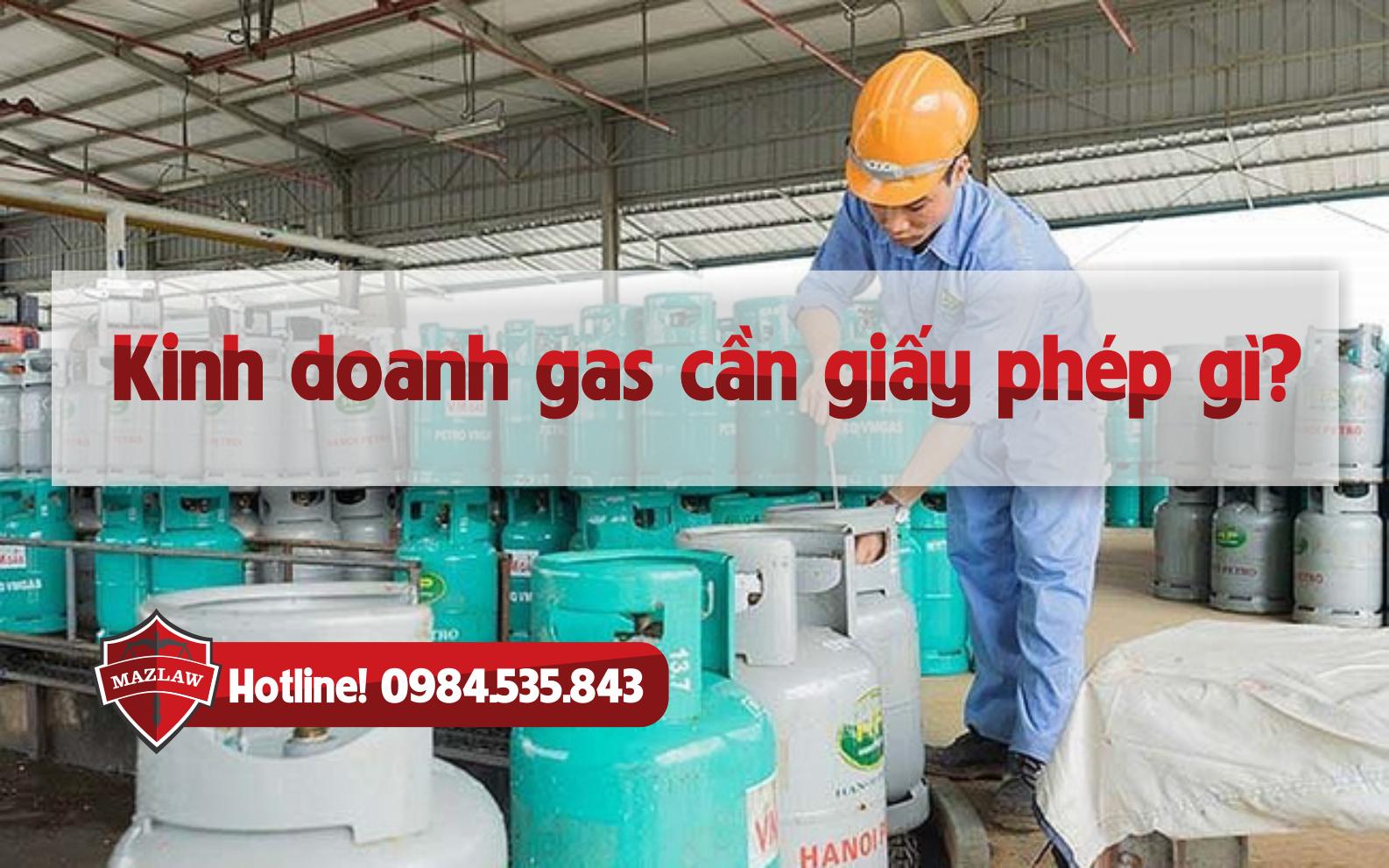 Kinh doanh gas cần giấy phép gì?